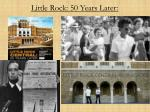 little rock 50 years later