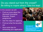 do you stand out from the crowd be willing to inspire others take the leap