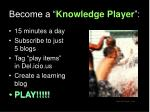 become a knowledge player4