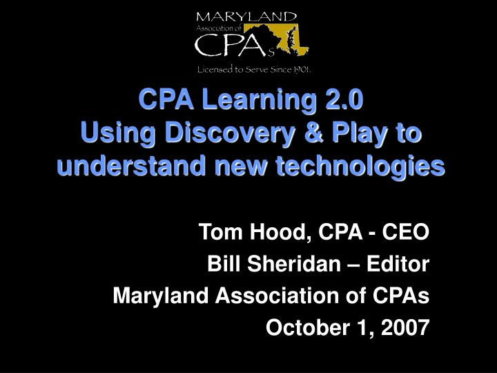 cpa learning 2 0 using discovery play to understand new technologies n.