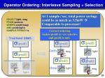 operator ordering interleave sampling selection