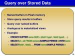 query over stored data