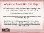 a study of properties that linger