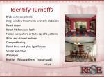 identify turnoffs