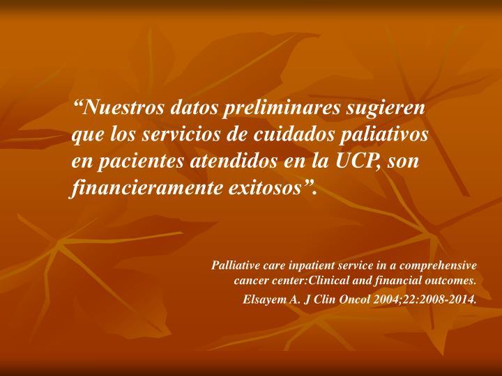 """""""Nuestros datos preliminares sugieren que los servicios de cuidados paliativos en pacientes atendidos en la UCP, son financieramente exitosos""""."""