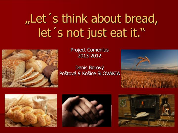 let s think about bread let s not just eat it n.