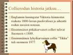 collierodun historia jatkuu