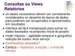 consultas ou views relat rios