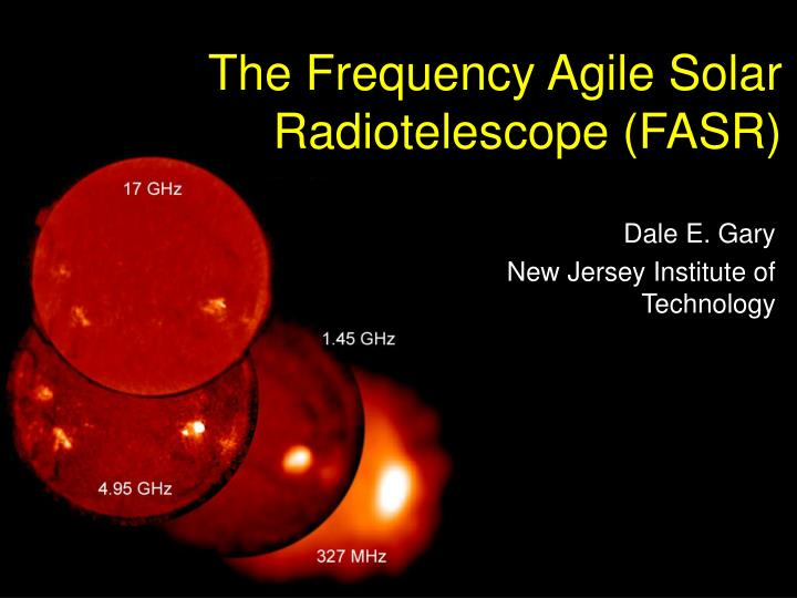 the frequency agile solar radiotelescope fasr n.