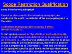 scope restriction qualification