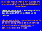 the audit report should not include any statements that would counterbalance the opinion