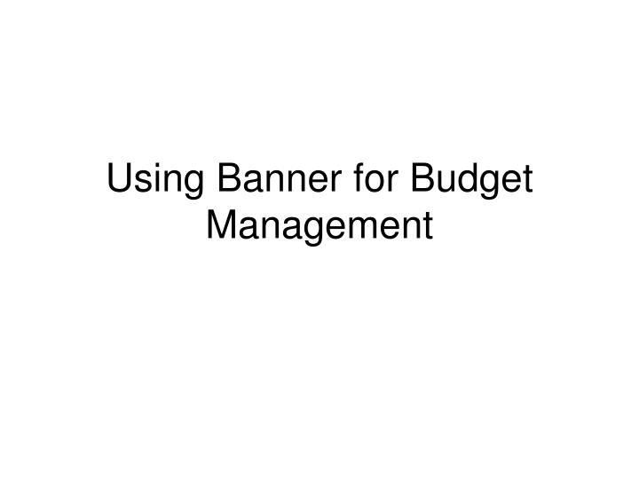 using banner for budget management n.