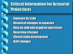 critical information for actuarial projections
