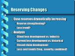 reserving changes