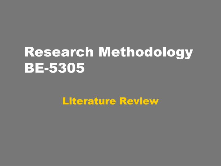 research methodology be 5305 n.
