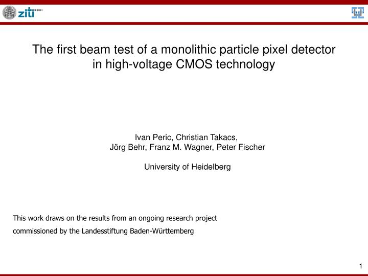 the first beam test of a monolithic particle pixel detector in high voltage cmos technology n.