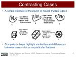 contrasting cases