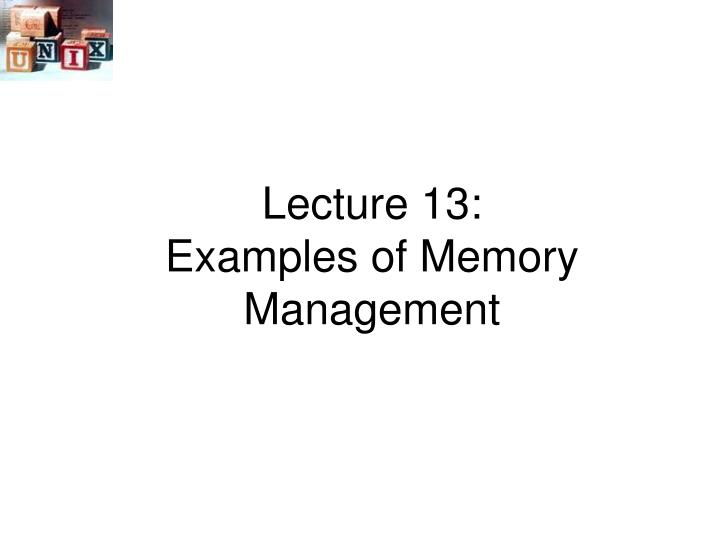 lecture 13 examples of memory management n.