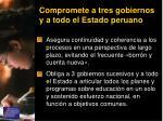 compromete a tres gobiernos y a todo el estado peruano