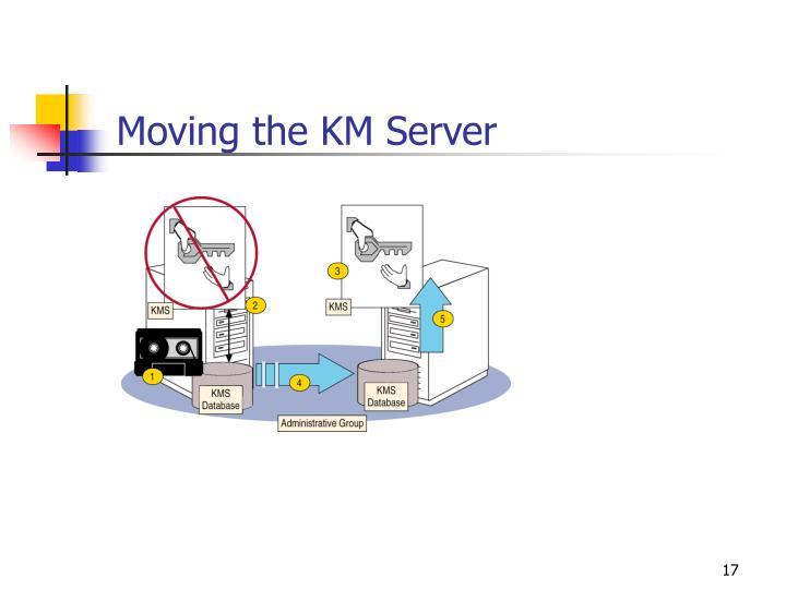 Moving the KM Server