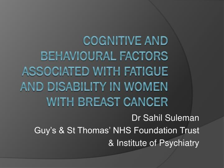 dr sahil suleman guy s st thomas nhs foundation trust institute of psychiatry n.