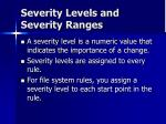 severity levels and severity ranges