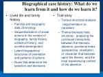 biographical case history what do we learn from it and how do we learn it