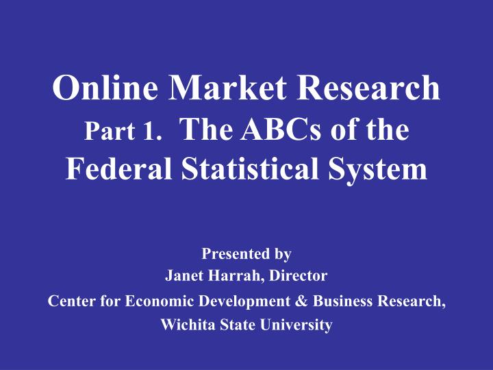 online market research part 1 the abcs of the federal statistical system n.
