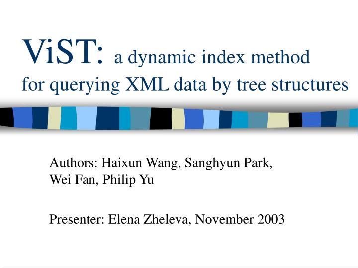 vist a dynamic index method for querying xml data by tree structures n.