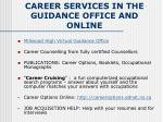 career services in the guidance office and online
