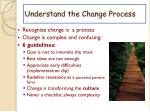 understand the change process