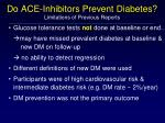 do ace inhibitors prevent diabetes limitations of previous reports