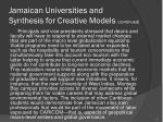 jamaican universities and synthesis for creative models continued