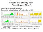recent test activity from great lakes tier 2