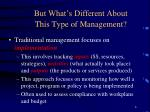 but what s different about this type of management