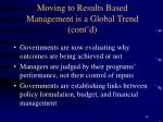 moving to results based management is a global trend cont d