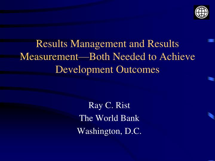 results management and results measurement both needed to achieve development outcomes n.
