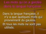 les mots qu on a gard s dans la langue fran aise