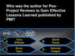 who was the author for pos project reviews to gain effective lessons learned published by pmi