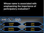 whose name is associated with emphasizing the importance of participatory evaluation