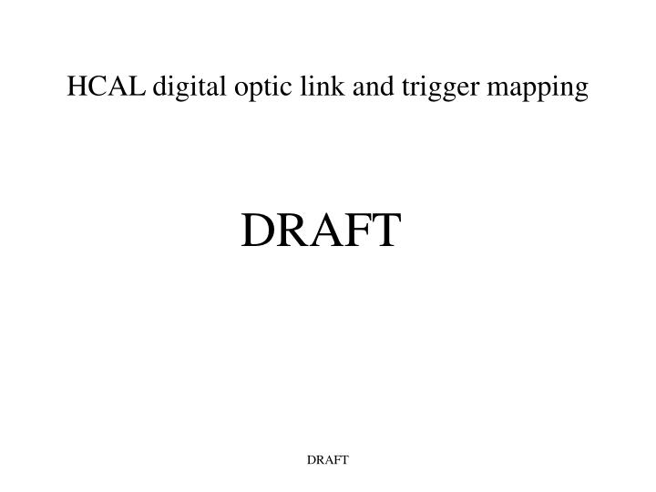 hcal digital optic link and trigger mapping n.