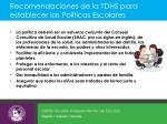 recomendaciones de la tdhs para establecer las pol ticas escolares
