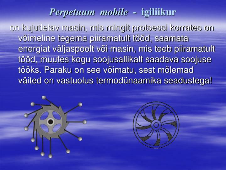 Perpetuum  mobile  -