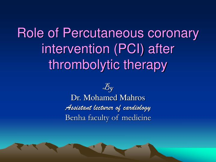 role of percutaneous coronary intervention pci after thrombolytic therapy n.