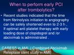 when to perform early pci after trombolytics