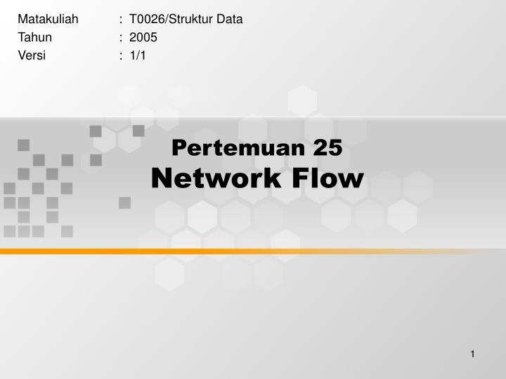 pertemuan 25 network flow n.