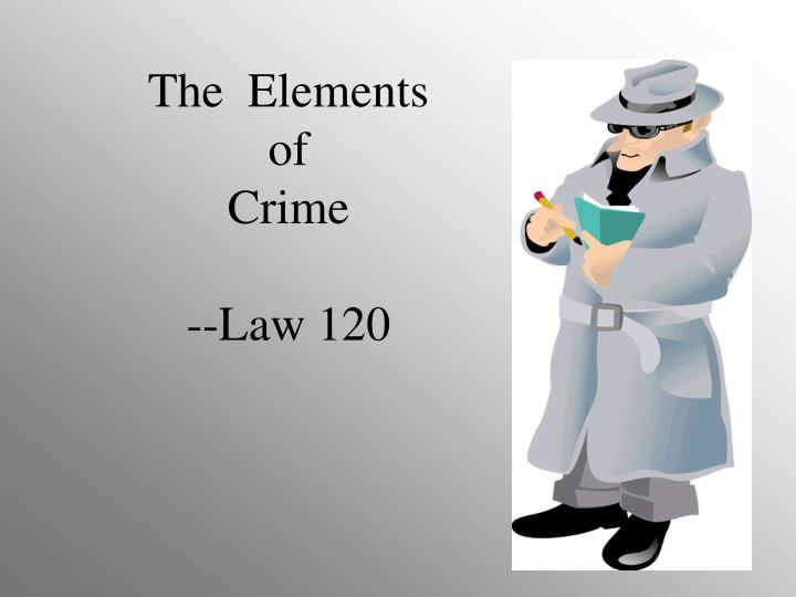 the elements of crime law 120 n.