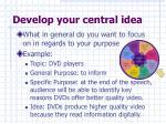 develop your central idea