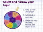select and narrow your topic