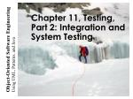 chapter 11 testing part 2 integration and system testing